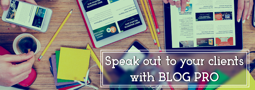Expand your communication with clients with Blog Pro for Magento