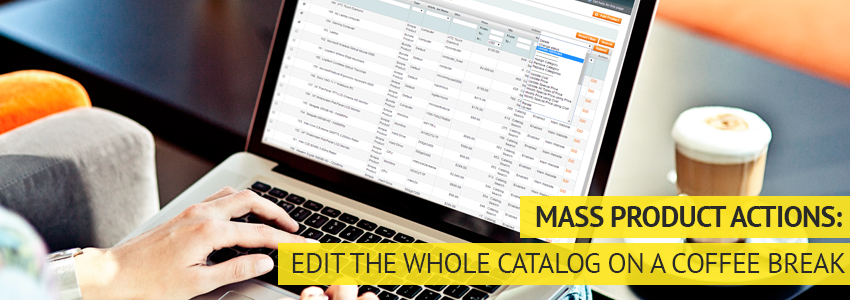Edit your Magento Catalog on a coffee break
